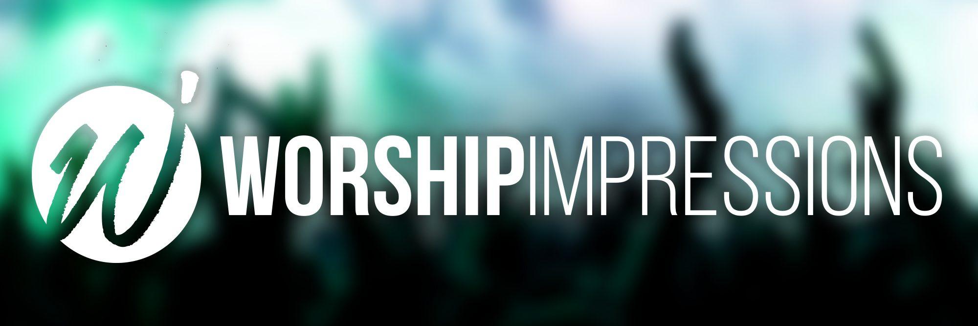 Worship Impressions